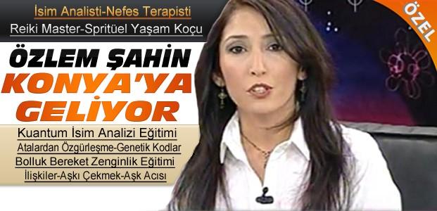Özlem Şahin Konya'ya Geliyor-ÖZEL