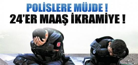 Polise 24'er Maaş İkramiye Verilecek