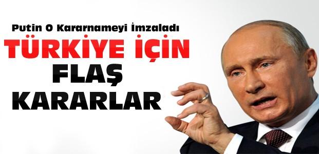 Putin Türkiye ile İlgili Kararnameyi İmzaladı