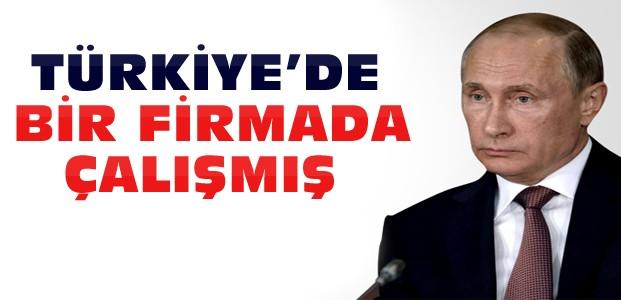 Putin Türkiye'de Ajanlık Yapmış