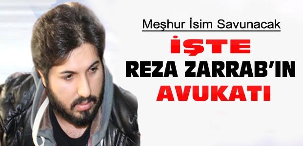 Reza Zarrab'ı meşhur avukat savunacak