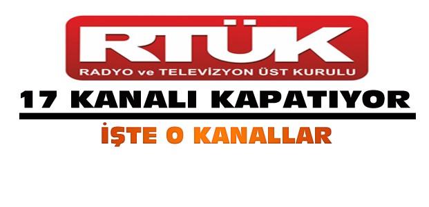 RTÜK 17 kanalı kapatıyor