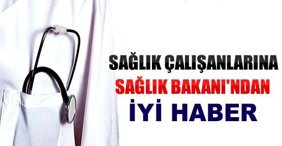 Sağlık Çalışanlarına Sağlık Bakanı'ndan İyi Haber