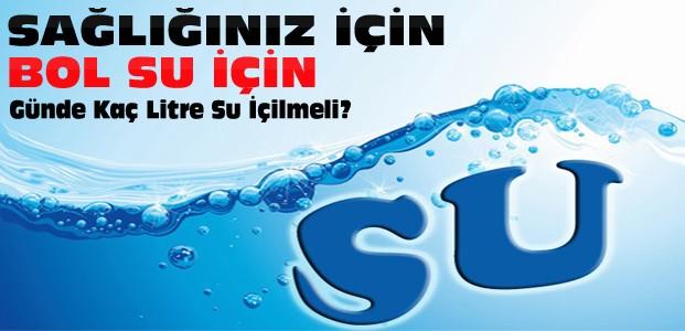 Sağlık İçin Günde Kaç Litre Su İçilmeli?