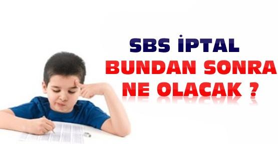 SBS İptal edildi-Peki bundan sonra ne olacak?