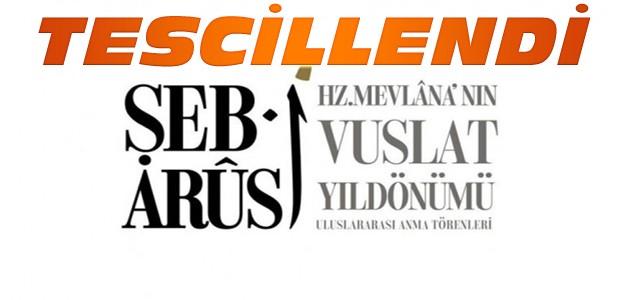 Şeb-İ Arus'un Logosu Ve İsmi Tescillendi