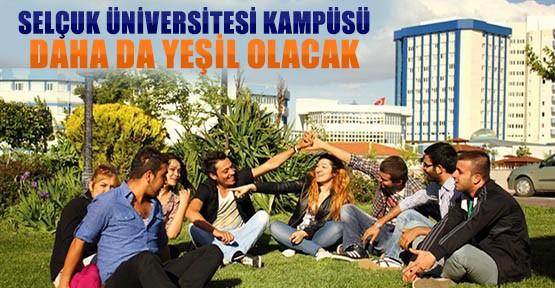 Selçuk Üniversitesi Kampüsü Daha Yeşil Olacak