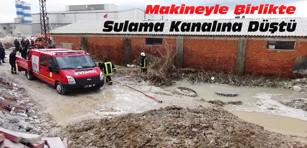 Sulama Kanalına Düşen Operatör Öldü
