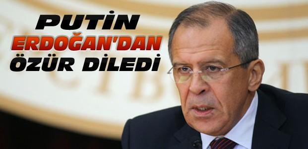 Lavrov:Putin Erdoğan'dan Özür Diledi