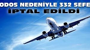 332 Uçak Seferi İptal Edildi