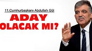 Abdullah Gül Seçimde Aday Olacak mı?