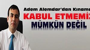 Adem Alemdar'dan Kınama