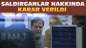 Ahmet Hakan'a Saldıranlar Hakkında Karar