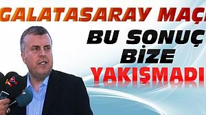 Ahmet Şan: Bu Sonuç Bize Yakışmadı