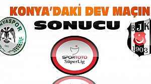 Atiker Konyaspor Beşiktaş Maç Sonucu
