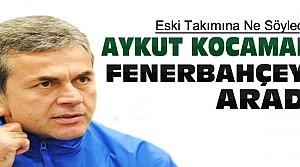 Aykut Kocaman'dan Fenerbahçeye Telefon