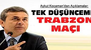 Aykut Kocaman'dan Trabzon Maçı Açıklaması