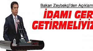 Bakan Zeybekçi'den İdam Açıklaması