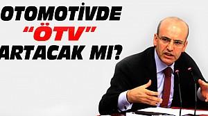 Bakan'dan Açıklama-Otomotivde ÖTV Artacak mı?