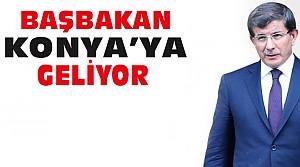 Başbakan Davutoğlu Konya'ya Geliyor
