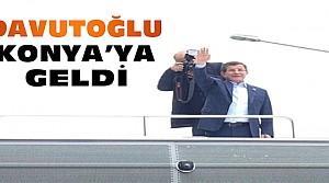 Başbakan Davutoğlu memleketi Konya'ya geldi