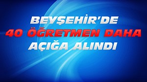 Beyşehir'de 40 öğretmen açığa alındı