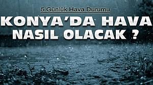 Bu Hafta Konya'da Hava Nasıl Olacak?