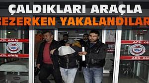 Çaldıkları Otomobille Gezerken Yakalandılar