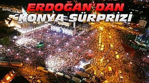 Cumhurbaşkanı Erdoğan Konya'ya Bağlanacak