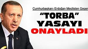 Cumhurbaşkanı Erdoğan Torba Yasayı Onayladı
