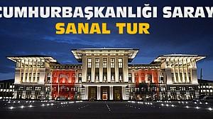 Cumhurbaşkanlığı Sarayına Sanal tur