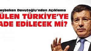 Davutoğlu'ndan Gülen'in İade Açıklaması