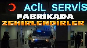 Deterjan Fabrikasında 32 Kişi Zehirlendi
