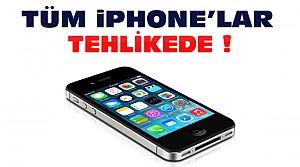 Dikkat: Tüm iPhone'lar Tehlikede