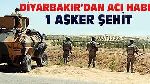 Diyarbakır'da 1 Asker Şehit Oldu