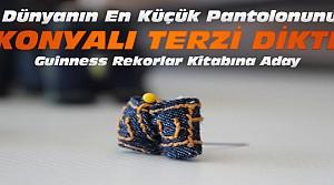 Dünyanın en küçük pantolonu Konya'dan