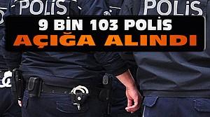 Emniyette 9 Bin Polis Açığa Alındı