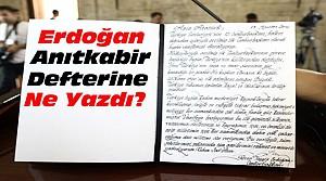 Erdoğan Anıtkabir Özel Defterini İmzaladı
