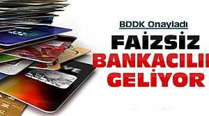 Faizsiz Bankacılık Geliyor