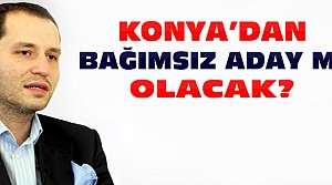 Fatih Erbakan Konya'dan Aday mı Oluyor?