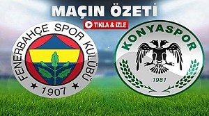 Fenerbahçe Atiker Konyaspor-ÖZET-TIKLA İZLE