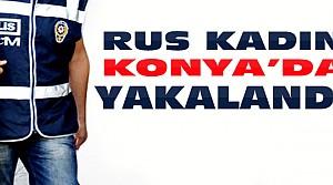 Hapis Cezası Alan Rus Kadın Konya'da Yakalandı