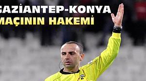 İşte Gaziantepspor Konyaspor Maçının Hakemi