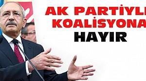 Kılıçdaroğlu: Koalisyona Hayır Diyorum