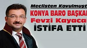 Konya Baro Başkanı Kayacan İstifa Etti