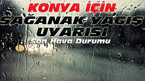 Konya İçin Yağış Uyarısı-İşte Hava Durumu