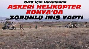 Konya'da Askeri Helikopter Havada Arıza Yaptı