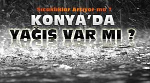 Konya'da Bu Hafta Yağış Var mı? İşte Hava Durumu