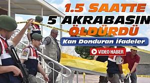 Konya'da Cinayet:5 Akrabasını Öldürdü-VİDEO