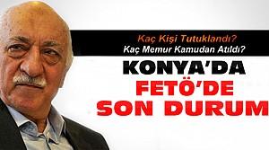 Konya'da FETÖ'den Kaç Memur Atıldı?
